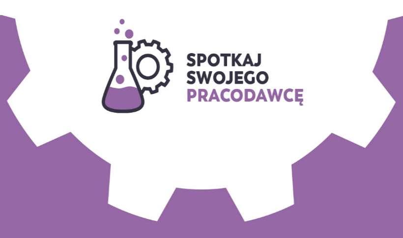 Spotkaj Swojego Pracodawcę  - Targi pracy branży Life Science